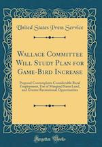 Wallace Committee Will Study Plan for Game-Bird Increase