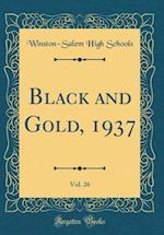 Black and Gold, 1937, Vol. 26 (Classic Reprint)