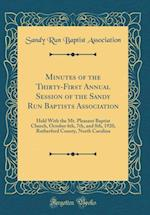 Minutes of the Thirty-First Annual Session of the Sandy Run Baptists Association