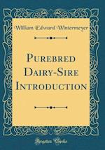 Purebred Dairy-Sire Introduction (Classic Reprint)
