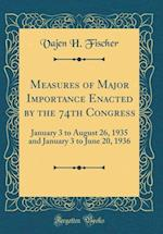 Measures of Major Importance Enacted by the 74th Congress