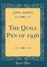 The Quill Pen of 1936 (Classic Reprint)