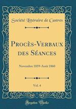 Proces-Verbaux Des Seances, Vol. 4