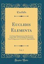 Euclidis Elementa, Vol. 5 af Euclidis Euclidis