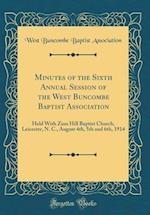 Minutes of the Sixth Annual Session of the West Buncombe Baptist Association