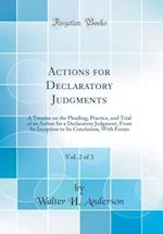 Actions for Declaratory Judgments, Vol. 2 of 3