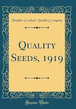 Quality Seeds, 1919 (Classic Reprint)