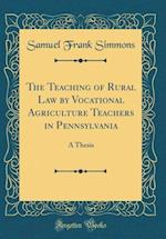 The Teaching of Rural Law by Vocational Agriculture Teachers in Pennsylvania