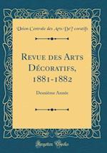 Revue Des Arts Decoratifs, 1881-1882