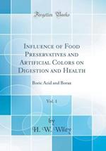Influence of Food Preservatives and Artificial Colors on Digestion and Health, Vol. 1