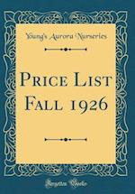 Price List Fall 1926 (Classic Reprint)