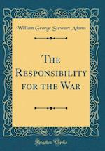 The Responsibility for the War (Classic Reprint)