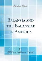 Balansia and the Balansiae in America (Classic Reprint)