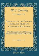 Genealogy of the Downing Family and Immediate Collateral Relations af W. C. Downing