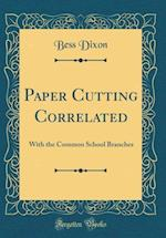 Paper Cutting Correlated af Bess Dixon