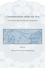 Communications Under the Seas (Dibner Institute Studies in the History of Science and Technology)