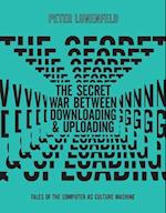 The Secret War Between Downloading and Uploading (The Secret War Between Downloading and Uploading)
