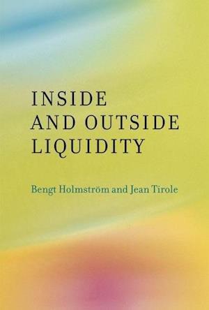 Bog, hardback Inside and Outside Liquidity af Jean Tirole, Bengt Holmstrom