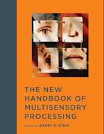 The New Handbook of Multisensory Processing (The New Handbook of Multisensory Processing)