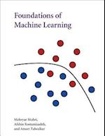 Foundations of Machine Learning (Adaptive Computation and Machine Learning Series)
