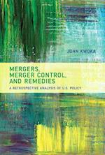 Mergers, Merger Control, and Remedies (Mergers Merger Control and Remedies)
