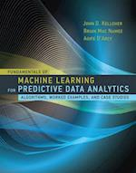 Fundamentals of Machine Learning for Predictive Data Analytics (Fundamentals of Machine Learning for Predictive Data Analytics)