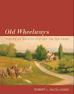 Old Wheelways (Old Wheelways)