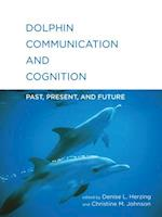 Dolphin Communication and Cognition (Dolphin Communication and Cognition)