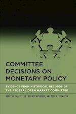 Committee Decisions on Monetary Policy