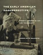 The Early American Daguerreotype af Sarah Kate Gillespie