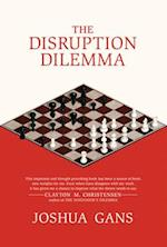 The Disruption Dilemma af Joshua Gans
