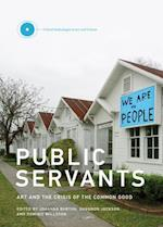 Public Servants (Critical Anthologies in Art and Culture)