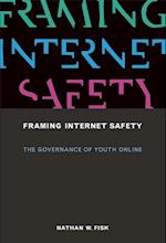 Framing Internet Safety (John D. and Catherine T. Macarthur Foundation Series on Digital Media and Learning)