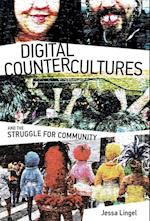 Digital Countercultures and the Struggle for Community (Information Society Series)