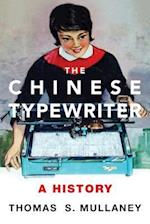 The Chinese Typewriter (Studies of the Weatherhead East Asian Institute, Columbia University)