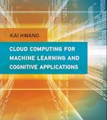 Cloud Computing for Machine Learning and Cognitive Applications (Cloud Computing for Machine Learning and Cognitive Applications)