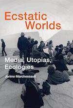 Ecstatic Worlds (Leonardo Book Series)