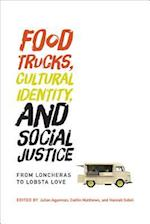 Food Trucks, Cultural Identity, and Social Justice (Food, Health, and the Environment)
