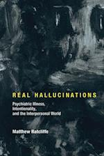 Real Hallucinations (Philosophical Psychopathology)