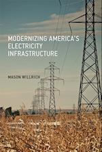 Modernizing America's Electricity Infrastructure (Modernizing Americas Electricity Infrastructure)