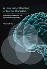 A New Understanding of Mental Disorders (A New Understanding of Mental Disorders)