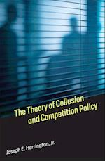 The Theory of Collusion and Competition Policy (The Theory of Collusion and Competition Policy)