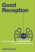 Good Reception (John D. and Catherine T. Macarthur Foundation Series on Digital Media and Learning)