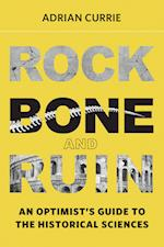 Rock, Bone, and Ruin (Life and Mind: Philosophical Issues in Biology and Psychology)