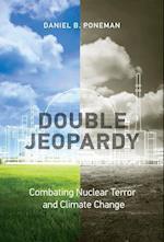Double Jeopardy (Belfer Center Studies in International Security)