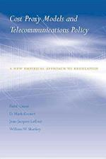 Cost Proxy Models and Telecommunications Policy (Regulation of Economic Activity)