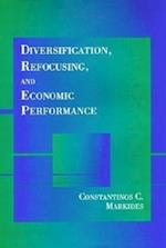 Diversification, Refocusing, and Economic Performance