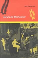 Mind and Mechanism (Bradford Books)