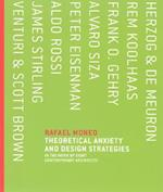 Theoretical Anxiety and Design Strategies in the Work of Eight Contemporary Architects (Theoretical Anxiety and Design Strategies in the Work of Eight Contemporary Architects)