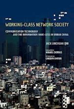 Working-Class Network Society af Jack Linchuan Qiu